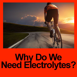 why do we need electrolytes